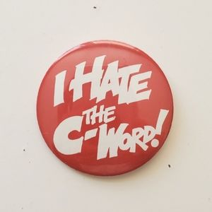 "Vintage Red Pin ""I Hate the C-Word!"" / Funny Retro"